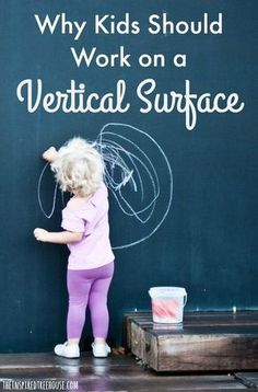The Inspired Treehouse - Learn about the benefits of having kids work on a vertical surface from pediatric therapists.