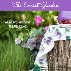 The Secret Garden: Womens Ministry Theme Ideas.   #womensministry  #ladiesministry