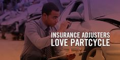 Insurance Adjusters Love PartCycle | PartCycle Blog
