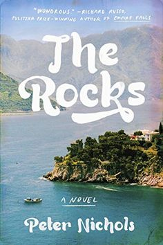 The Rocks: A Novel by Peter Nichols
