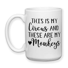 Coffee Mug This Is My Circus And These Are My by GroovyGiftables