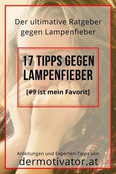 17 Tipps gegen Lampenfieber [praxiserprobt]. Mittlerweile sind es schon weit über 20 Tipps und Rezepte gegen Lampenfieber, Prüfungsangst und Auftrittsangst.