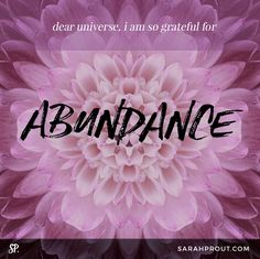Dear Universe: I am so grateful for  ABUNDANCE in every area of my life.  ---------------------------------------- A secret to truly mastering affirmations: The Universe cannot differentiate between what is happening in the physical realm, or what is happening and being imprinted in the spiritual realm. When you use your affirmation as if it has already happened, then you strengthen your manifesting power. #MANIFEST #affirmations