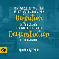 That World Outside There Is Not Waiting For A Definition Of Christianity It S Waiting For A New Demonstration Of Great Quotes Christianity Leonard Ravenhill