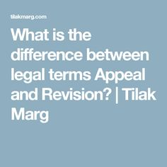 What is the difference between legal terms Appeal and Revision?   Tilak Marg