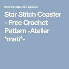 Star Stitch Coaster  - Free Crochet Pattern -Atelier *mati*-