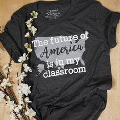 future of America is in my classroom t-shirts bored teachers