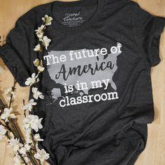 Future of America T-shirt - Kind Shirt - Ideas of Kind Shirt - future of America is in my classroom t-shirts bored teachers Teaching Shirts, Teaching Outfits, Teaching Ideas, Teaching Career, Teacher Wardrobe, Teacher Clothes, Work Clothes, Bored Teachers, School Staff