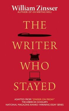 The Writer Who Stayed by William Zinsser. $10.17. Save 32% Off!. http://yourdailydream.org/showme/dpfjq/1f5j8q9j8l8g0f8z0i3x.html. Publisher: Paul Dry Books; Reprint edition (November 6, 2012). Publication Date: November 6, 2012. William Zinsser, author of On Writing Well and many other books, wrote a weekly blog for The American Scholar about writing, the arts, New York, and popular culture. The Writer Who Stayed collects these engaging pieces by one of America's best essayist...