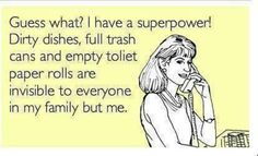 Yes - best super power ever *hands on hips with wind whipping through cape * -says NO MOM, EVER!