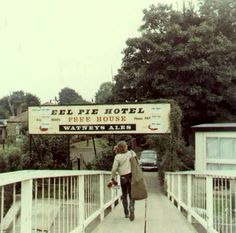 Eel Pie Island: they wouldn't let Betty cross the bridge in bare feet, I remember. Fortunately, she always carried socks.