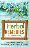 Free Kindle Book -  [Health & Fitness & Dieting][Free] Herbal Remedies: 31 Powerful Healing Herbs that Cure and Prevent Illness Naturally and Holistically (Natural Remedies - Your Complete Bible of Herbal Healing - Herbal Medicine)