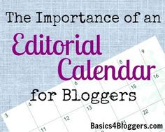 The importance and benefits of an editorial calendar for #bloggers from Basics4Bloggers.com writing, writing ideas, creative writing ideas Blog Topics