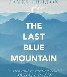 The Last Blue Mountain: Tales Of A Travelling Englishman PDF