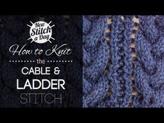 For written instructions and photos please visit: http://newstitchaday.com/how-to-knit-the-cable-and-ladder-stitch    This video knitting tutorial will help you learn how to knit the cable and ladder stitch. This unique pattern is exactly what it name describes, a cable stitch separated by lace eyelets. The result is a beautiful fabric that can be...