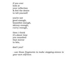 use those fragments to make stepping stones to your own self-love