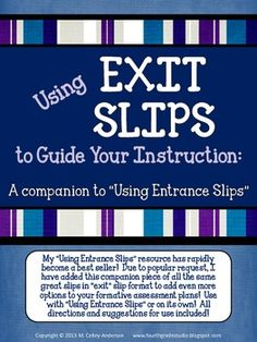 Using Exit Slips to Guide Instruction:  A Formative Assess