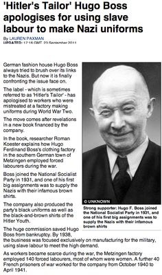 'Hitler's Tailor' Hugo Boss apologises for using slave labour to make Nazi uniforms ➤ http://www.dailymail.co.uk/femail/article-2040943/Hitlers-Tailor-Hugo-Boss-apologises-using-slave-labour-make-Nazi-uniforms.html - Mail Online - 2012 12 21