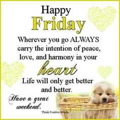 Always carry the intention of peace! Today Is Friday, Happy Friday, Think Positive Words, Positive Quotes, Friday Morning Quotes, Only Getting Better, Words Of Encouragement, Get Well, Daily Quotes