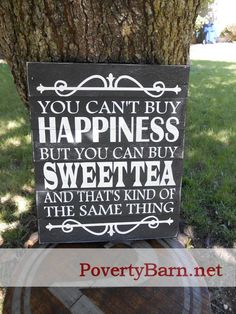 Happiness and Sweet Tea wood sign now available from the Poverty Barn online store. #HandmadeInAmerica