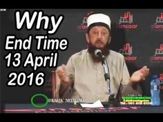 Sheikh Imran Hosein : Why End Time Will Be In 13 April 2016 ?