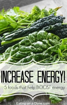How to Increase Energy - 5 foods that you should be eating to actually help you increase your energy.