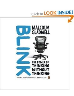 Blink: The Power of Thinking Without Thinking:    Malcolm Gladwell: Books