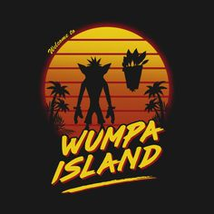 WELCOME TO WUMPA ISLAND T-Shirt. Crash Bandicoot ... 95049d6cf16a7