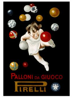 Vintage Italian Posters ~ #illustrator #Italian #posters ~ Leonetto Cappiello, Pirelli Palloni da Giuoco