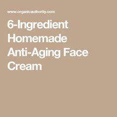 6-Ingredient Homemade Anti-Aging Face Cream