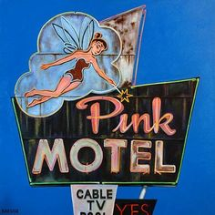 Pink Motel w Fairy Neon Sign Kitsch, Sign O' The Times, Vintage Neon Signs, Roadside Attractions, Old Signs, Googie, Advertising Signs, Neon Lighting, Local Artists