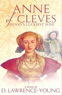 ANNE OF CLEVES (SYNOPSIS): It is winter King Henry VIII is galloping through the night to Rochester to meet a young woman. Just arrived in England from Germany, Anne of Cleves is destined to. Mary I, Queen Mary, King Queen, Wives Of Henry Viii, Anne Of Cleves, Best Book Covers, Queen Of England, Great Books, Literature