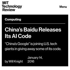 #Google and #Facebook arent the only ones vying to be the standard bearer for the hottest AI technique around. Chinas leading Internet search company#Baidu  which is also investing heavily in a popular and powerful machine-learning technology called deep learning today released some key code that it uses to make this #AI software run very efficiently.  #Developer #Programmer #programming #create #build #mit #apple #android #Linux #mobile #C #java #javascript #python #php #ruby…