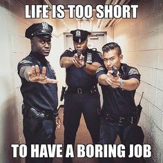 Life is too short to have a boring job