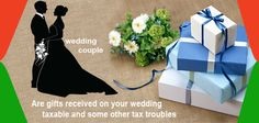 https://flic.kr/p/Hcgp7o | Are gifts received on your wedding taxable and some other tax troubl | www.moneydial.com/gifts-received-wedding-taxable-tax-trou...