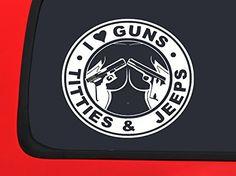 I Love Guns - Jeeps - Titties - Jeep wrangler tj yj jk cj xj wj kj window decal