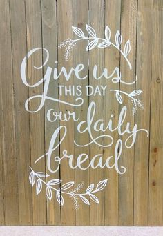 "Give us this day our Daily Bread is a ""C"" size transfer. I used fawn and bright white Chalkology paste to create this awesome pallet board sign. Art Craft Store, Craft Stores, Crafty Craft, Cricut Craft, Pallet Board Signs, Craft Business, Business Ideas, Bakery Sign, Wood Circles"