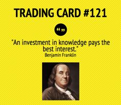 Trading Card #121: Investing In Knowledge