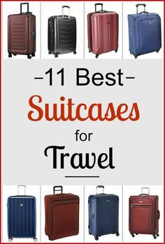 What are the best suitcases for travel? Check out this list of 11 suitcases and how to choose a size.