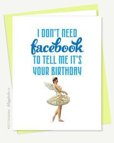 Funny Birthday Card - I Don't Need Facebook - 12107. $4.50, via Etsy.