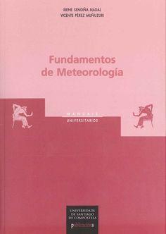 Fundamentos de meteorología / Irene Sendiña Nadal, Vicente Pérez Muñuzuri