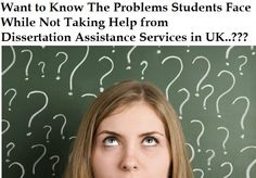 Problems Students Face without Taking Help from Dissertation Assistance Services in UK - http://yourassignmenthelper.over-blog.com/2016/10/problems-students-face-without-taking-help-from-dissertation-assistance-services-in-uk.html