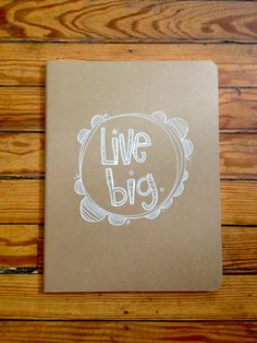 live big. a HUGE moleskine hand illustrated journal by kellybarton, $18.50