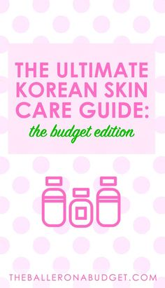 The Korean secret to the fountain of youth? Here's how I got an entire 10-step Korean skincare regimen for only $155.12, with extra products! - www.theballeronabudget.com