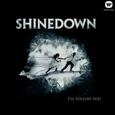 I'll Follow You - Shinedown