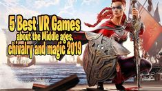 5 BEST  VR GAMES, ABOUT MIDDLE AGES, CHIVALRY & MAGIC Augmented Reality Games, Virtual Reality Games, The Middle, Middle Ages, Magic Website, Fps Games, Chivalry, Vr, Wonder Woman