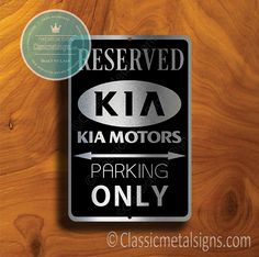 Classic Style Kia Parking Only Sign – Gift for Kia Owner – UV Protected Weatherproof Signs Suitable for Outdoor or Indoor Use – Exclusively from Classic Metal Signs. Open Close Sign, Reserved Parking Signs, No Soliciting Signs, Cafe Sign, Sports Signs, Man Cave Signs, Garage Signs, Business Signs, Room Signs