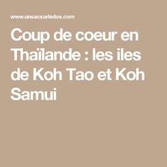 Coup de coeur en Thaïlande : les iles de Koh Tao et Koh Samui