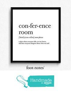 Conference room definition, dictionary art print, dictionary art, office decor, minimalist poster, funny definition print, definition poster, quotes from Serif Design Studios https://www.amazon.com/dp/B01GL65MRM/ref=hnd_sw_r_pi_dp_PJm8ybR0MVRVF #handmadeatamazon