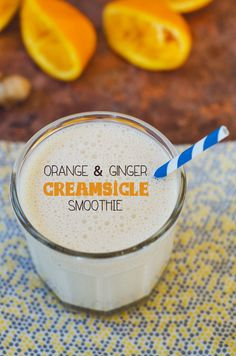 Orange & Ginger Creamsicle Smoothie 1 6oz container of Coconut Greek yogurt  Juice from 2 oranges  1/2 frozen banana  3/4 cup almond milk  1/2 inch of freshly grated ginger  3-4 ice cubes